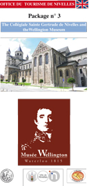 Package 3: The Collégiale Saint-Gertrude of Nivelles and the Wellington Museum of Waterloo